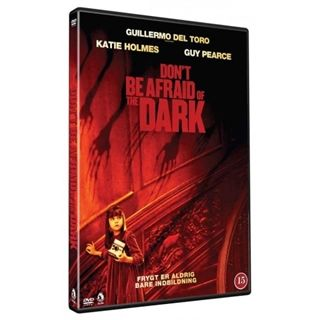 Don\'t Be Afraid of the Dark